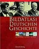 Chronik Bildatlas zur Deutschen Geschichte - Wilhelm J. Wagner