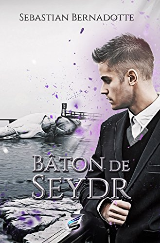 Bâton de Seydr par Sebastian Bernadotte