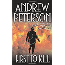 First to Kill by Andrew Peterson (2008-08-01)