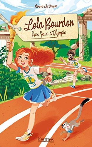 Lola Bourdon T02: Lola Bourdon aux jeux d'Olympie