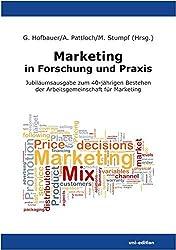 Marketing in Forschung und Praxis: Jubiläumsausgabe zum 40-jährigen Bestehen der Arbeitsgemeinschaft für Marketing (2013-06-04)