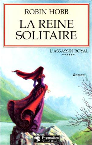L'Assassin royal, tome 6 : La Reine solitaire par Robin Hobb