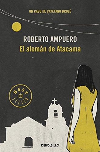 El alemán de Atacama (Detective Cayetano Brulé 3) (BEST SELLER)