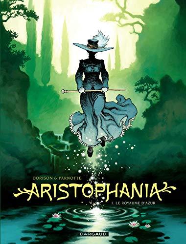 Aristophania - tome 1 - Royaume d'Azur (Le) par Dorison Xavier
