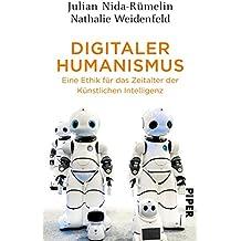 Digitaler Humanismus: Eine Ethik für das Zeitalter der Künstlichen Intelligenz