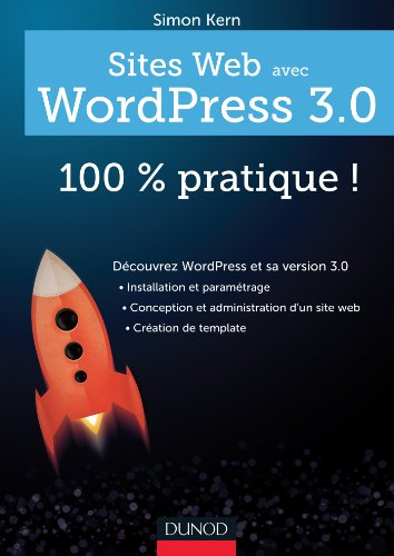 Sites web avec WordPress 3.0 : 100 % pratique ! (100% pratique)