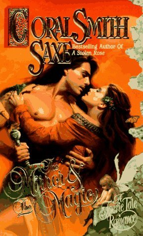 The Mirror & the Magic (Faerie Tale Romance) by Coral Smith Saxe (1996-04-01) (Mirror Coral)
