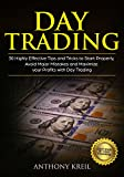 Day Trading: 30 Highly Effective Tips and Tricks to Start Properly, Avoid Major Mistakes and 10x Your Profits with Day Trading (Analysis of the Stock Market ... Options, Forex & Stocks) (English Edition)