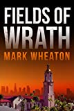 Fields of Wrath (Luis Chavez Book 1) by Mark Wheaton