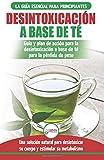 Desintoxicación A Base De Té: Guía Para Principiantes Y Plan De Acción Dieta Limpiadora De Té Verde Para Bajar De Peso - Solución De Desintoxicación Herbal Natural