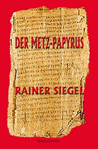 Der Metz-Papyrus: Religionsthriller (German Edition) eBook: Siegel ...