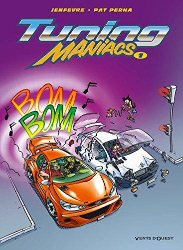 Tuning Maniacs - Tome 01 par Pat Perna