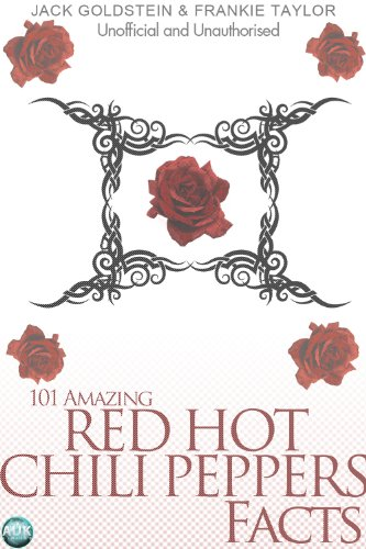 101 Amazing Red Hot Chili Peppers Facts (English Edition)