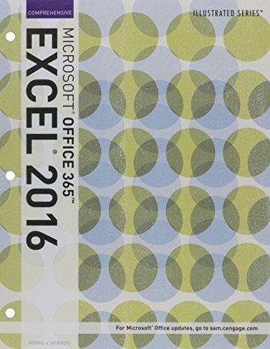 Illustrated Microsoft Office 365 & Excel 2016: Comprehensive, Loose-leaf Version by Elizabeth Eisner Reding (2016-06-15)