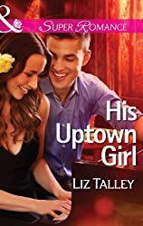 His Uptown Girl (Mills & Boon Superromance)