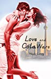 Love and Cola Wars by Heidi Loney front cover