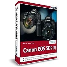 Canon EOS 5DS / 5DS R - Für bessere Fotos von Anfang an: Das große Praxisbuch zur Kamera