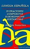 25 oraciones compuestas subordinadas sustantivas resueltas (Fichas de lengua española)
