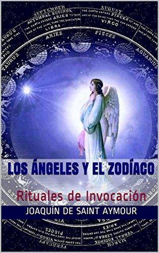 Los ÁNGELES y el ZODÍACO: Rituales de Invocación