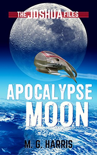 Apocalypse Moon: The Joshua Files 5 (English Edition) de [Harris, M. G.