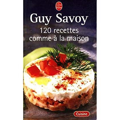 120 recettes comme à la maison - Les entrées, Les viandes, Les poissons, Les desserts, Index des ingrédients, Table des recettes