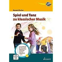 Spiel und Tanz zu klassischer Musik: Lehrbuch mt CD + DVD