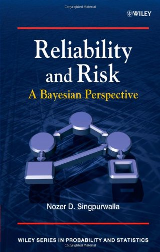 Reliability and Risk: A Bayesian Perspective (Wiley Series in Probability and Statistics)