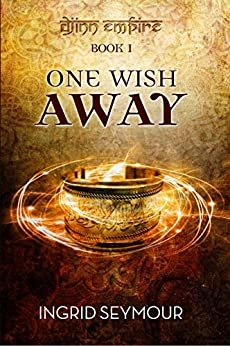 One Wish Away (Djinn Empire Book 1) by [Seymour, Ingrid]