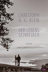 Der Lebensschreiber: Roman