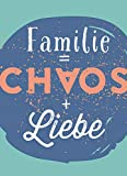 Magnet Familie = Chaos + Liebe