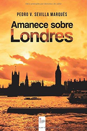 Amanece sobre Londres por Pedro V. Sevilla Marqués