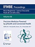 Precision Medicine Powered by pHealth and Connected Health: ICBHI 2017, Thessaloniki, Greece, 18-21...