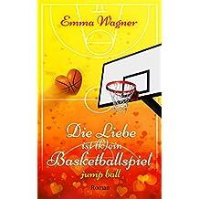 Die Liebe ist (k)ein Basketballspiel: Jump ball