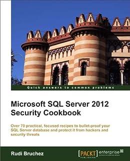 Microsoft SQL Server 2012 Security Cookbook par [Bruchez, Rudi]