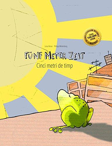 Fünf Meter Zeit/Cinci metri de timp: Deutsch-Rumänisch: Mehrsprachiges Kinderbuch. Zweisprachiges Bilderbuch zum Vorlesen für Kinder ab 3-6 Jahren (4K Ultra HD Edition)