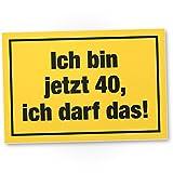 DankeDir! 40 Jahre - Ich darf Das, Kunststoff Schild - Geschenk 40. Geburtstag, Geschenkidee Geburtstagsgeschenk Vierzigsten, Geburtstagsdeko/Partydeko / Party Zubehör/Geburtstagskarte
