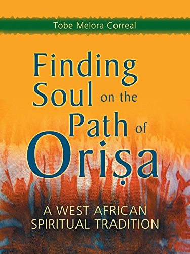Finding Soul on the Path of Orisa: A West African Spiritual Tradition por Tobe Melora Correal