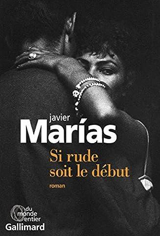 Javier Marias - Si rude soit le