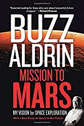 Mission to Mars: My Vision for Space Exploration.
