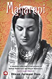 Maharani: A Fabulous Collection of Adventures of Indian Maharanis and Royal Mistresses.