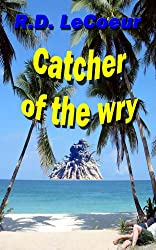 Catcher of the Wry