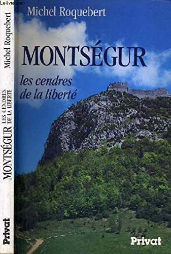 Montségur : Les cendres de la liberté