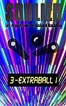 Les régressions de Richard Bachman, épisode 3: Extra ball ! par Soulier