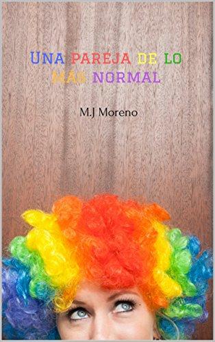 Una pareja de lo más normal (Arco Iris nº 1) par María José Moreno Ramírez