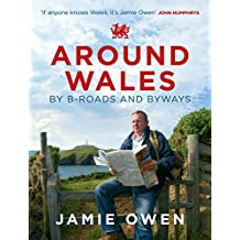 Around Wales by B-Roads and Byways
