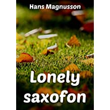 Lonely saxofon (Swedish Edition)