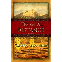 From a Distance: Timber Ridge Reflections by Tamera Alexander (2008-07-06)