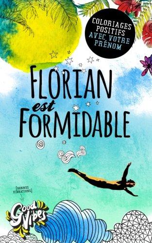 Florian est formidable: Coloriages positifs avec votre prénom par Procrastineur