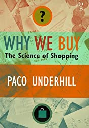 Why We Buy: The Science of Shopping by Paco Underhill (1999-06-10)
