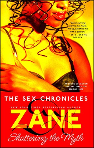 The Sex Chronicles: Shattering the Myth (Sex Chronicles 1)